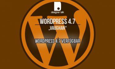Wordpress 4.7 verfügbar